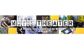 Movie Theater - a video introduction to Nikon
