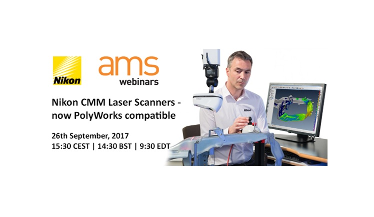 Register now for Nikon CMM scanners - PolyWorks compatible webinar.